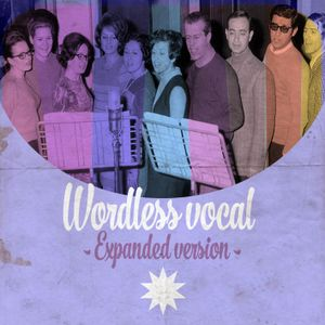 Wordless Vocal / Expanded version