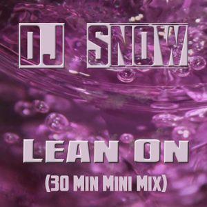 DJ Snow - Lean On (30 Min Mini Mix) (Trap)