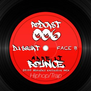 MAKE IT BOUNCE - Podcast #006