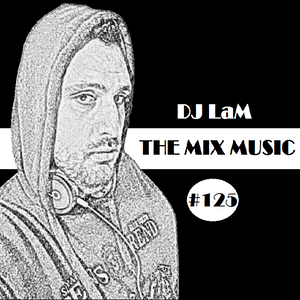 THE MIX MUSIC #125! - 09/04/2017