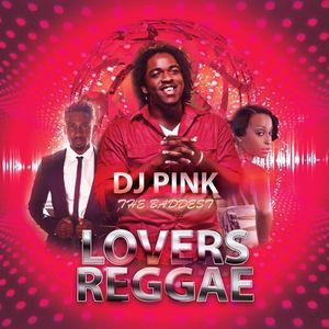 DJ PINK THE BADDEST - LOVERS REGGAE