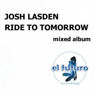 Ride To Tomorrow - Minimix 1 - Josh Lasden