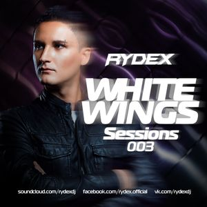 RYDEX - White Wings Session #003 (19.05.2016)