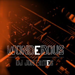 WONDEROUS - dj jon bates - FUNKY HOUSE MIX SET