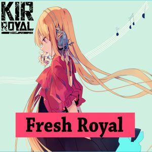 Kir Royal - Fresh Royal #002 (Bass House/Trap/Electro House)