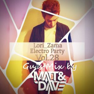 Lori_Zama Electro Party Vol.28 - GuestMix by Matt&Dave