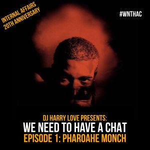 WNTHAC - Episode 1 : Pharoahe Monch Internal Affairs 20th Anniversary