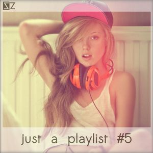 just a playlist #5
