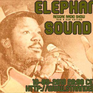 ELEPHANT SOUND REGGAE RADIO SHOW RUB A DUB EDITION ft SELECTA OLAF 19092019