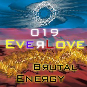 The Everlove Mix 019 – Brutal Energy
