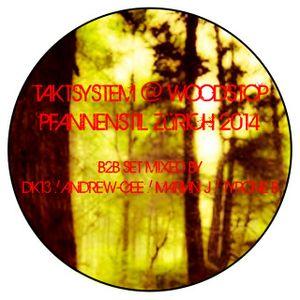 Taktsystem 0011 - Woodstop @ Pfannenstil ZH, B2B, DK13, ANDREW-GEE, MARVIN J, TYRONE B