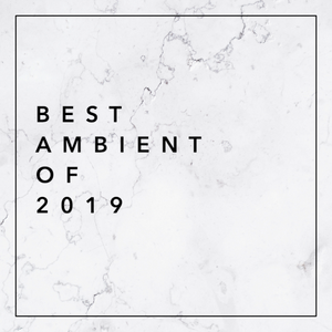 Best Ambient of 2019 by low light mixes | Mixcloud