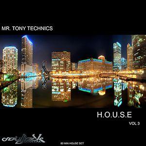 Mr. Tony Technics - H.O.U.S.E Vol 3