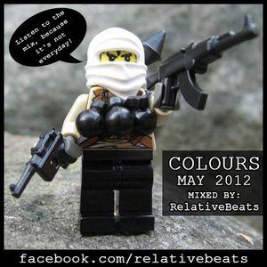 RelativeBeats - COLOURS 2012 May (Dj Mix)