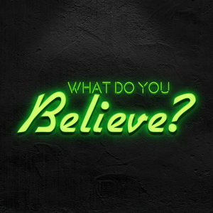 What Do You Believe? | Week 3: Lifestyle