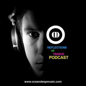 Reflections Of Trance Podcast Episode 90