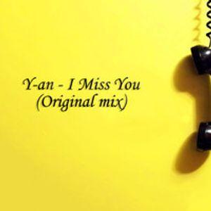 Y-an - I Miss You (Original Mix)