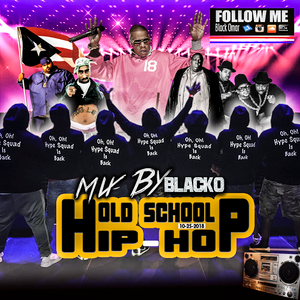 Mix By Blacko Hip-Hop Old School 10-25-2018