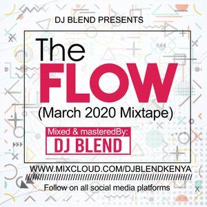 THE FLOW (March 2020 mixtape) - Dj Blend