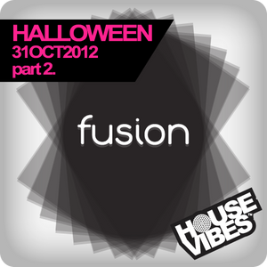 FUSION: Halloween 31 Oct 2012 (part 2) - HouseVibes