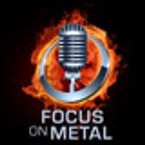 Focus On Metal - Episode 268