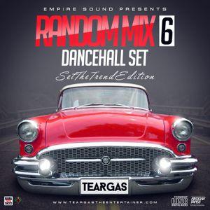 RANDOM MIX 6-DANCEHALL SET [TEARGAS]