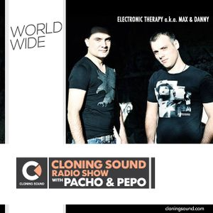 Pacho & Pepo present: Electronic Therapy aka Max and Danny on Cloning Sound radio show :: 160