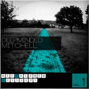 Deepminded Mitchell - Deepminded Sessions Vol.1