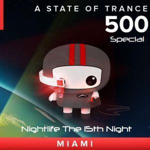 .::: Nightlife The 15th Night :::. .::: A State of Trance 500 Miami, USA Special :::.