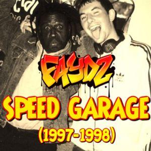 FAYDZ - Speed Garage (1997 - 1998)