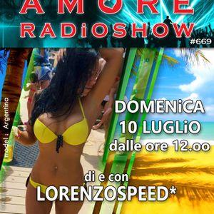 LORENZOSPEED presents AMORE Radio Show 669 Domenica 10 Luglio 2016