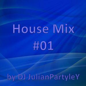 House Mix #01 by DJ JulianPartyleY