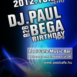 DJ. PAUL B2B BEGA BIRTHDAY PARTY @ POOL CAFE