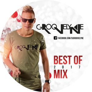 DJ GROOVELYNE - BEST OF 2017 #MIXTAPE (YEARMIX)
