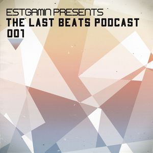 Estgamin  – The Last Beats Podcast #001