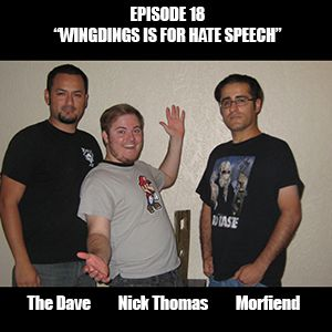 """Ep. 18 - """"Wingdings is for Hate Speech"""" w/ Nick Thomas"""