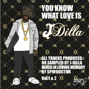 You Know What Love Is Pt 1 - J-Dilla Tribute Mixed By Spin Doctor