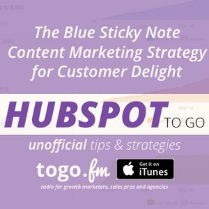 HTG #205: The Blue Sticky Note Content Marketing Strategy for Customer Delight