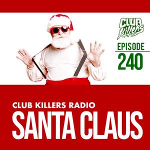 Club Killers Radio #240 - Santa Claus
