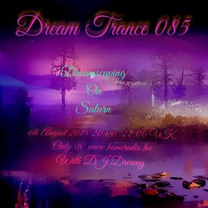 Dream Trance 085 - Dreamscaping On Saturn