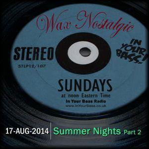 Wax Nostalgic #12:  Summer Nights, Part 2