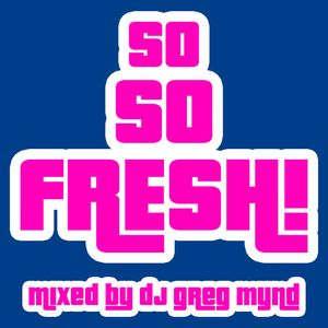 Greg Mynd - So So Fresh!