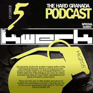 Hard Granada Podcast - HGP05 - Special Guest: Kwerk
