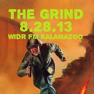 The Grind - 8/28/13 (WIDR Kalamazoo)
