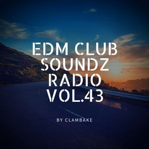 EDM CLUB SOUNDZ RADIO VOL. 43