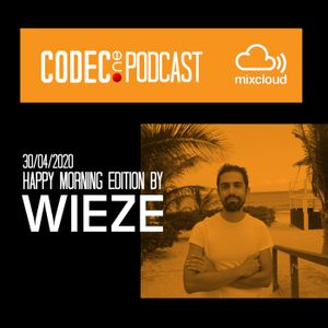 """Codec One Podcast Guest Mix Wieze """"Happy Morning"""""""