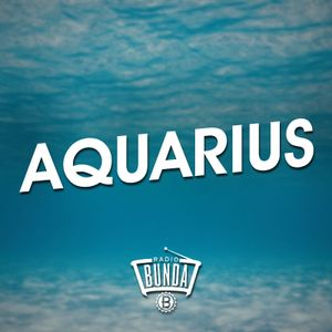 Radio Bunda - AQUARIUS - Puntata 008