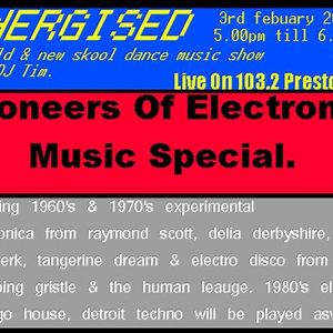 Energised - Old & New Skool Dance Music Show With DJ Tim - 3/2/11
