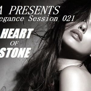 Trance Elegance Session 021- Heart Of Stone