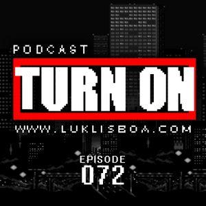 TURN ON #072